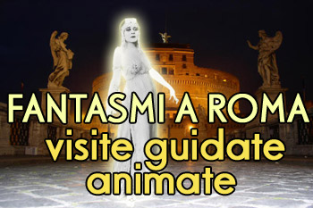 I Fantasmi a Roma: visite guidate animate serali