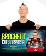 Brachetti che sorpresa! SPECIALE CAPODANNO il 31 dicembre 2015 a Roma all'Auditorium della Conciliazione