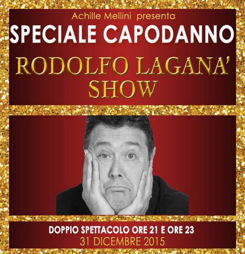 Rodolfo Laganà Show. il 31 dicembre 2015 e 1 gennaio 2016 a Roma al Tirso de Molina SPECIALE CAPODANNO