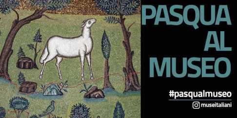 Musei Statali aperti per Pasqua e Pasquetta 2018